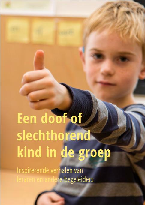Book Cover: Een doof of slechthorend kind in de groep: Inspirerende verhalen van leraren en andere begeleiders.